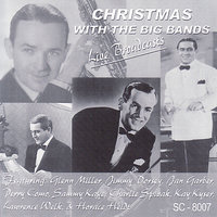 Christmas With The Big Bands - Live Broadcasts — Perry Como, Glenn Miller, Jimmy Dorsey, Kay Kyser, Sammy Kaye, Lawrence Welk