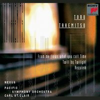 Takemitsu: Orchestral Works — Nexus, The Pacific Symphony Orchestra, Carl St. Clair