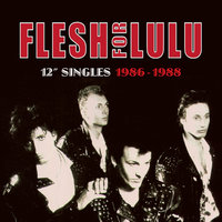 "12"" Singles 1986-1988 — Flesh For Lulu"