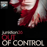Out of Control — Junktion26