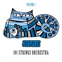 Just Play, Vol. 1 — 101 Strings Orchestra