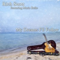 My Dreams I'll Follow (feat. Maria Belle) — rich scott
