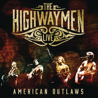 Live - American Outlaws — The Highwaymen