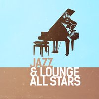 Jazz & Lounge All Stars — Electro Lounge All Stars