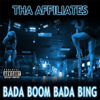 Bada Boom Bada Bing - Single — Tha Affiliates