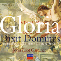 Vivaldi: Gloria / Handel: Dixit Dominus — The Monteverdi Choir, English Baroque Soloists, John Eliot Gardiner