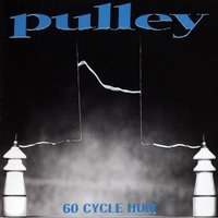 60 Cycle Hum — Pulley
