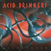 Acidofilia — Acid Drinkers