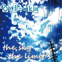 the sky the limit's — Ori-ska