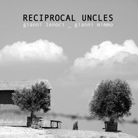 Reciprocal Uncles — Gianni Lenoci, Gianni Mimmo, Gianni Lenoci|Gianni Mimmo