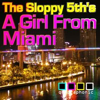 A girl from miami — The Sloppy 5th's