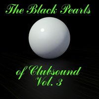 The Black Pearls of Clubsound, Vol. 3 — сборник