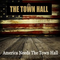 America Needs the Town Hall — The Town Hall