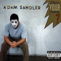 What's Your Name? — Adam Sandler