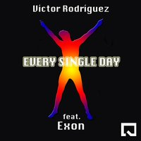 Every Single Day — Exon, Victor Rodriguez