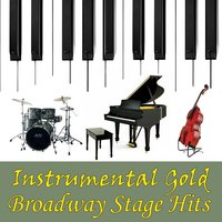 Instrumental Gold: Broadway Stage Hits — Instrumental All Stars