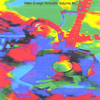 Allen Ensign Acoustic Volume 4 — Allen Ensign