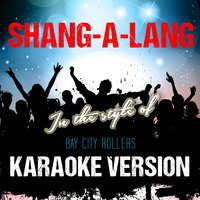 Shang-a-Lang (In the Style of Bay City Rollers) - Single — Ameritz Audio Karaoke