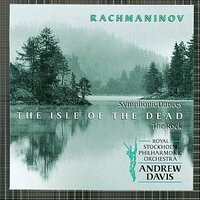 Rachmaninov : Symphonic Dances; The Isle of The Dead; The Rock — Royal Stockholm Philharmonic Orchestra, Sir Andrew Davis, Andrew Davis, Royal Stockholm Philharmonic Orchestra and  Davis, Andrew, Сергей Васильевич Рахманинов