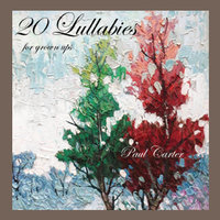 20 Lullabies for Grown Ups — Paul Carter