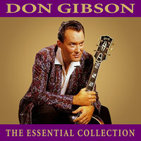 The Essential Collection — Don Gibson