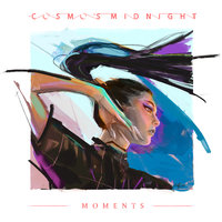 Moments - EP — Cosmo's Midnight