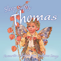 Sleep Softly Thomas - Lullabies & Sleepy Songs — The London Fox Players, Frank McConnell, Ingrid DuMosch, Eric Quiram, Julia Plaut