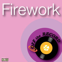 Firework — Off The Record