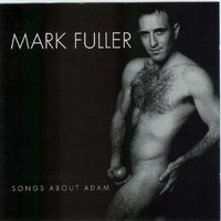 Songs About Adam — Mark Fuller