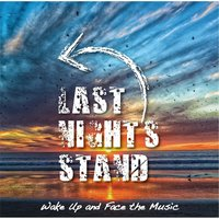 Wake Up and Face the Music — Last Night's Stand