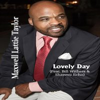 Lovely Day — Maxwell Lattie Taylor