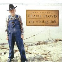 "The Missing Link — ""Harmonica"" Frank Floyd"