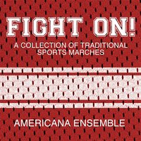 Fight On: Collection of Traditional Sports Marches — Americana Ensemble