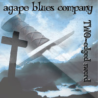 Two-Edged Sword — Agape Blues Company
