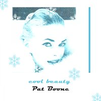 Cool Beauty — Pat Boone