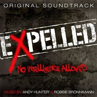 Expelled, No Intelligence Allowed — Robbie Bronnimann, Andy Hunter, Andy Hunter & Robbie Bronnimann