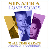 Love Songs - 75 All Time Greats — Frank Sinatra
