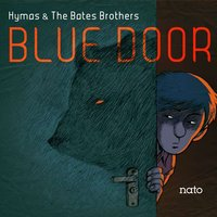 Blue Door — Tony Hymas, The Bates Brothers, Tony Hymas, The Bates Brothers