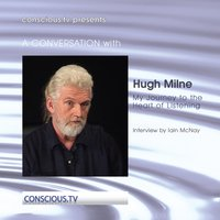 My Journey to the Heart of Listening — Hugh Milne