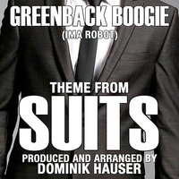 Theme from SUITS-Greenback Boogie — Ima Robot, Dominik Hauser