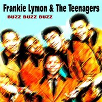 Buzz Buzz Buzz — Frankie Lymon & The Teenagers