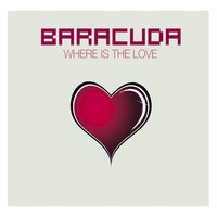Where Is The Love — Baracuda
