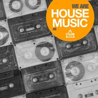 We Are House Music, Vol. 6 — сборник