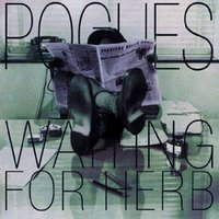 Waiting For Herb — The Pogues