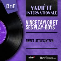 Sweet Little Sixteen — Vince Taylor et ses play-boys