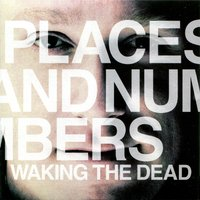 Waking the Dead — Places and Numbers