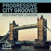 Progressive City Grooves - Destination London — сборник