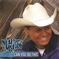 Can You Do This — Neal Mccoy
