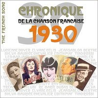 The French Song - Chronique de la Chanson Française (1930), Vol. 7 — сборник