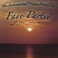 The Instrumental Piano Poetry Of Faye Parteé — Faye Parteé